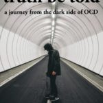 Truth be Told: A journey from the dark side of OCD